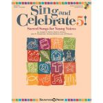 Sing and Celebrate 5! Sacred Songs for Young Voice Joseph M. Martin