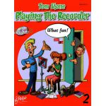 Playing the recorder what fun vol. 2 Tom-Stone